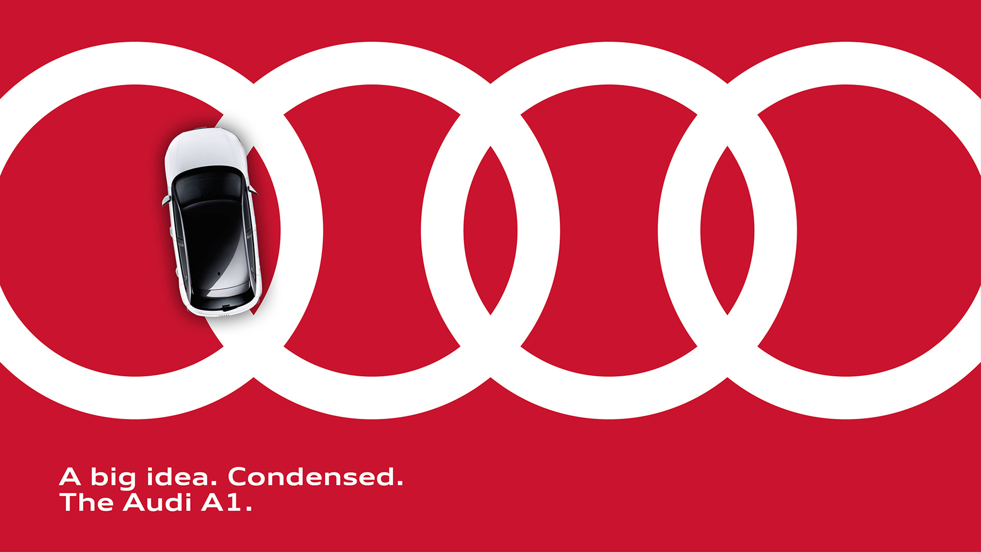 Advertising for the Audi A1. You look from above and see the car driving on the rings. Next to it stands: A big idea. Condensed. The Audi A1.