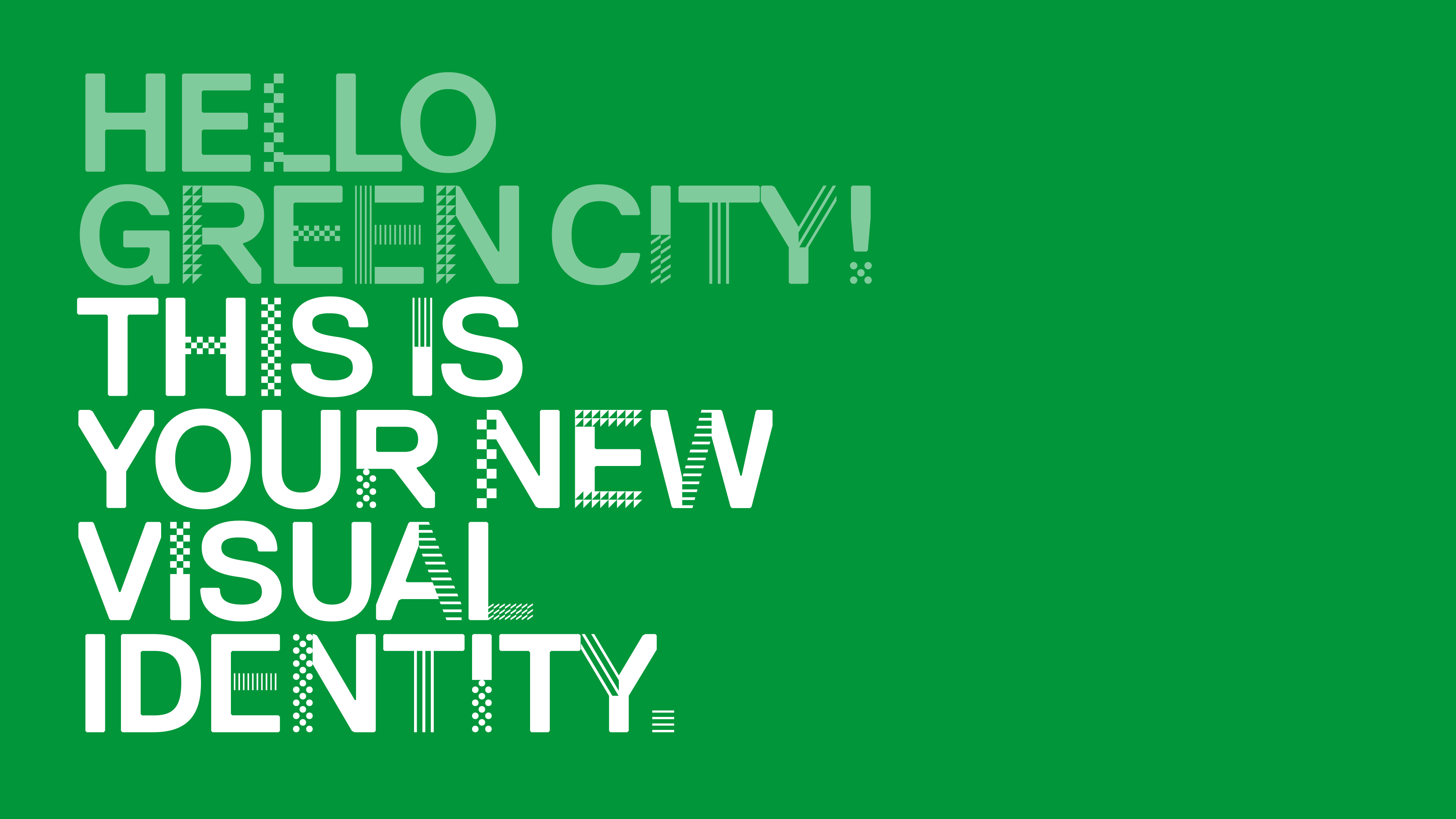 "The saying ""Hello Green City! This is your new visual identity!"" is written in white bay letters on a green background."